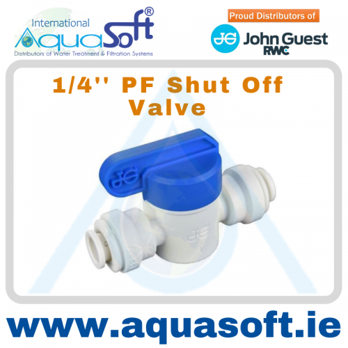 1/4'' PF Shut off Valve - PPSV040808W